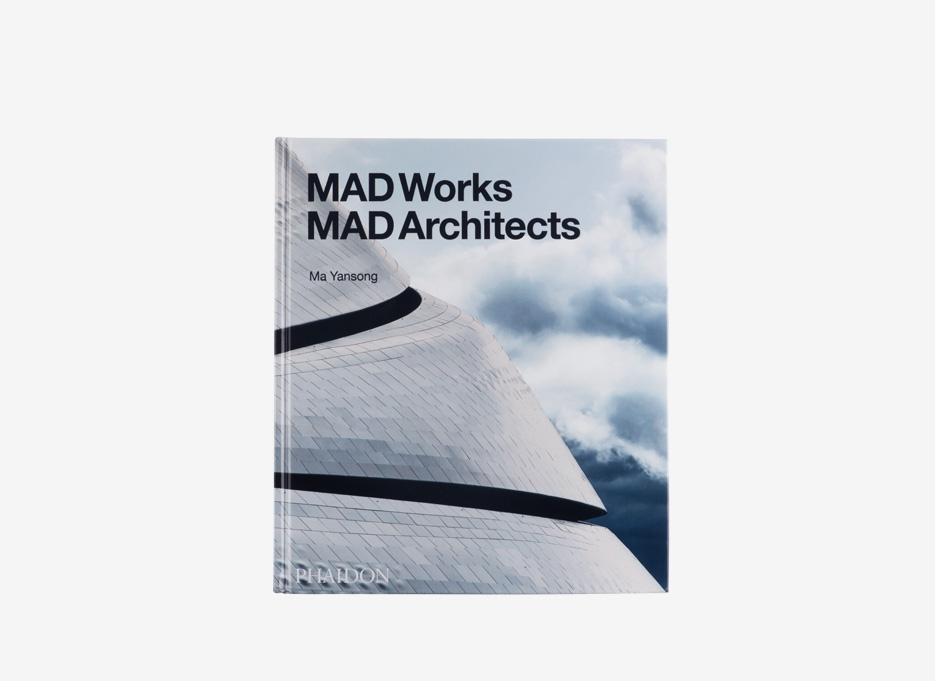 PHAIDON / MAD Works MAD Architects